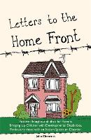 Letters to the Home Front: Positive Thoughts and Ideas for Parents Bringing Up Children with Developmental Disabilities, Particularly Those with an Autism Spectrum Disorder (Paperback)