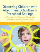 Observing Children with Attachment Difficulties in Preschool Settings: A Tool for Identifying and Supporting Emotional and Social Difficulties (Paperback)