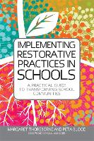 Implementing Restorative Practices in Schools: A Practical Guide to Transforming School Communities (Paperback)