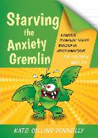 Starving the Anxiety Gremlin for Children Aged 5-9: A Cognitive Behavioural Therapy Workbook on Anxiety Management - Gremlin and Thief CBT Workbooks (Paperback)