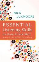 Essential Listening Skills for Busy School Staff: What to Say When You Don't Know What to Say (Paperback)