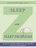 An Occupational Therapist's Guide to Sleep and Sleep Problems (Hardback)