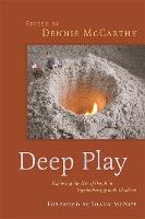 Deep Play - Exploring the Use of Depth in Psychotherapy with Children (Paperback)