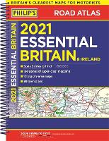 2021 Philip's Essential Road Atlas Britain and Ireland: (A4 Spiral binding) - Philip's Road Atlases (Spiral bound)