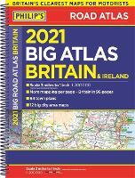 2021 Philip's Big Road Atlas Britain and Ireland: (A3 Spiral binding) - Philip's Road Atlases (Spiral bound)