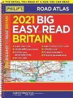 2021 Philip's Big Easy to Read Britain Road Atlas: (A3 Spiral binding) - Philip's Road Atlases (Spiral bound)