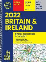 2022 Philip's Road Atlas Britain and Ireland: (A4 Spiral binding) - Philip's Road Atlases (Spiral bound)