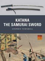 Katana: The Sword of the Samurai - Weapon No. 5 (Paperback)