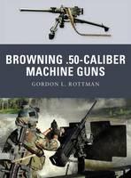 Browning .50 Caliber Machine Guns - Weapon No. 4 (Paperback)