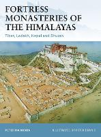 Fortress Monasteries of the Himalayas: Tibet, Ladakh, Nepal and Bhutan - Fortress 104 (Paperback)