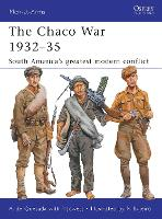 The Chaco War 1932-35: South America's greatest modern conflict - Men-at-Arms 474 (Paperback)