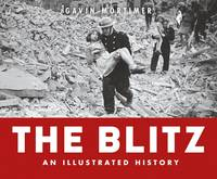 The Blitz - an Illustrated History - General Military (Hardback)
