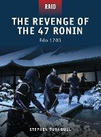 The Revenge of the 47 Ronin: Edo 1703 - Raid (Paperback)