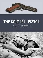 The Colt 1911 Pistol - Weapon (Paperback)