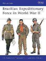 Brazilian Expeditionary Force in World War II - Men-at-Arms 465 (Paperback)
