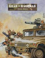 Road to Baghdad: Iraq 2003 - Force on Force (Paperback)