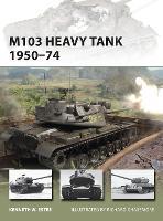 M103 Heavy Tank 1950-74 - New Vanguard 197 (Paperback)