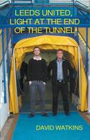 Leeds United, Light at the End of the Tunnel (Paperback)