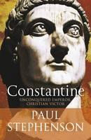 Constantine: Unconquered Emperor, Christian Victor (Hardback)