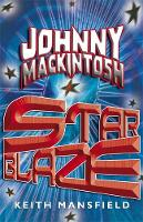Johnny Mackintosh: Star Blaze: Book 2 - Johnny Mackintosh (Paperback)