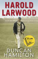 Harold Larwood: the Ashes bowler who wiped out Australia (Paperback)