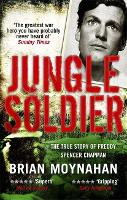 Jungle Soldier: The true story of Freddy Spencer Chapman (Paperback)