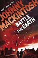 Johnny Mackintosh: Battle for Earth: Book 3 - Johnny Mackintosh (Paperback)
