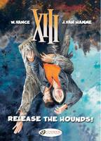 XIII: Release the Hounds! Vol.14 (Paperback)