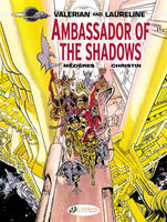 Valerian: Ambassador of the Shadows v. 6 - Valerian and Laureline 6 (Paperback)