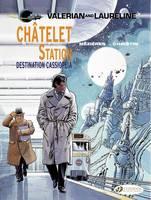 Valerian: Chatelet Station, Destination Cassiopeia - Valerian and Laureline 9 (Paperback)