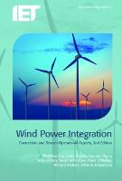 Wind Power Integration: Connection and system operational aspects - Energy Engineering (Hardback)