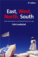 East, West, North, South: Major Developments in International Politics Since 1945 (Paperback)