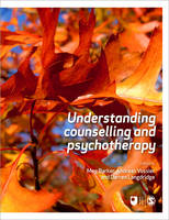 Understanding Counselling and Psychotherapy - Published in Association with The Open University (Paperback)