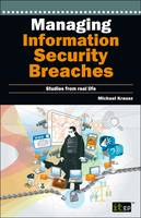 Managing Information Security Breaches: Studies from Real Life (Paperback)