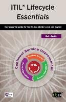 ITIL Lifecycle Essentials: Your Essential Guide for the ITIL Foundation Exam and Beyond (Paperback)