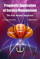 Pragmatic Application of Service Management: The Five Anchor Approach (Paperback)