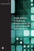Trade Effects of Rules on Procurement for Commonwealth ACP Members - Economic Paper Series 92 (Paperback)