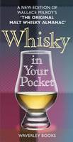 Whisky in Your Pocket: A New Edition of Wallace Milroy's the Original Malt Whisky Almanac (Hardback)