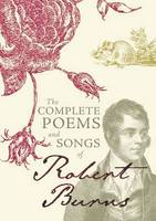 The Complete Poems and Songs of Robert Burns (Hardback)