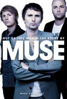 Out of This World: The Story of Muse (Paperback)