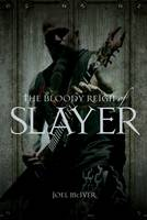 """The Bloody Reign of """"Slayer"""" (Paperback)"""