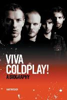 Viva Coldplay: A Biography (Paperback)