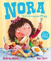 Nora: the Girl Who Ate and Ate and Ate (Hardback)