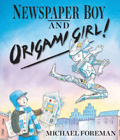 Newspaper Boy and Origami Girl (Hardback)