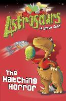 Astrosaurs 2: The Hatching Horror - Astrosaurs (Paperback)