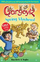 Gargoylz: Spring Mayhem (Paperback)