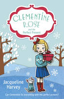 Clementine Rose and the Perfect Present - Clementine Rose (Paperback)