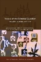 Travels of the Criminal Question: Cultural Embeddedness and Diffusion - Onati International Series in Law and Society (Paperback)