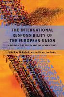 The International Responsibility of the European Union: European and International Perspectives (Hardback)
