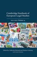 Cambridge Yearbook of European Legal Studies, Vol 14 2011-2012 - Cambridge Yearbook of European Legal Studies (Hardback)